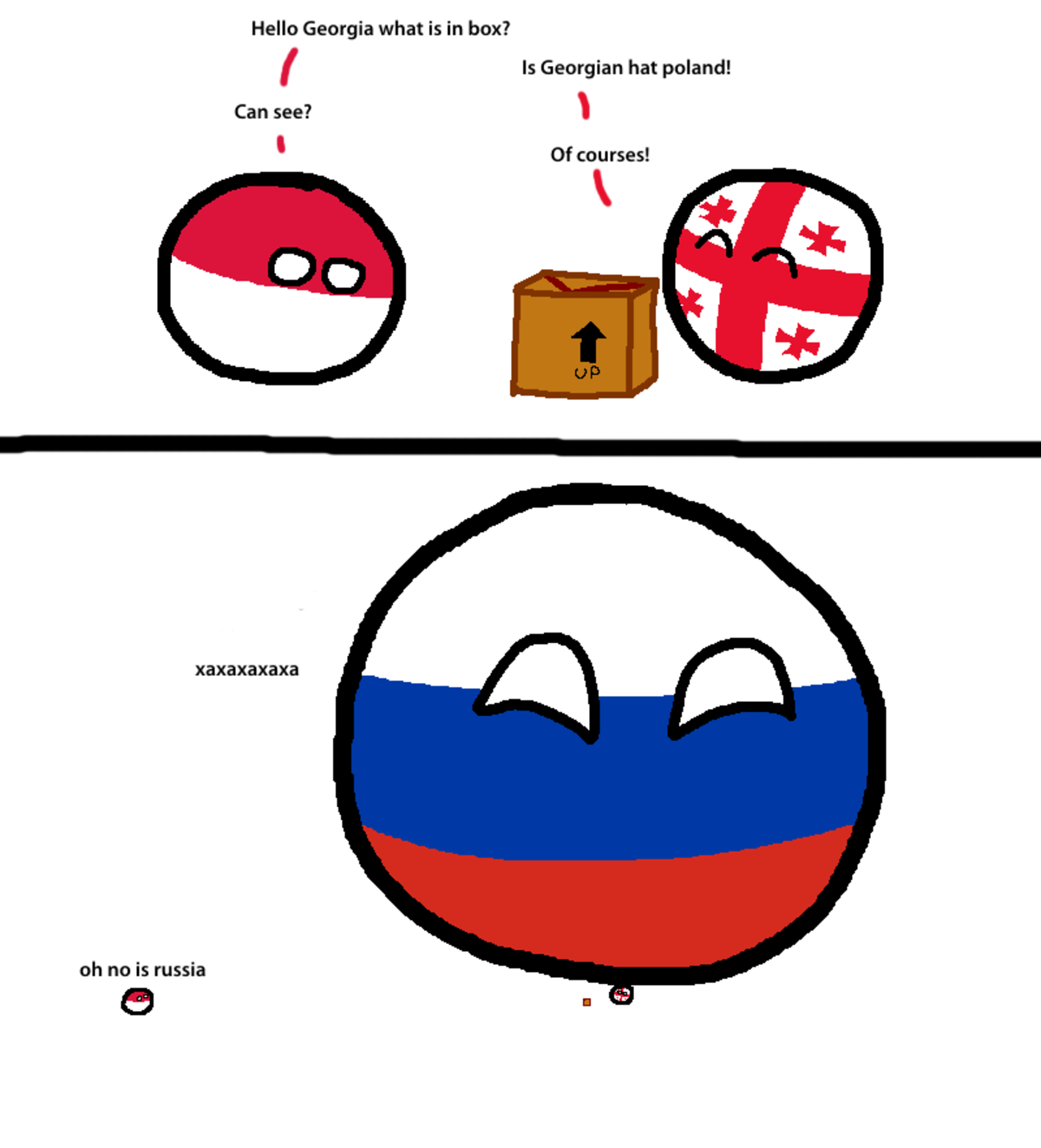 Not enough Polandball content on here. . Hello Georgia what is in box? f is Georgian hat poland! Can see? t I Of courses! oh no is russia. Australia got the revenge they longed for