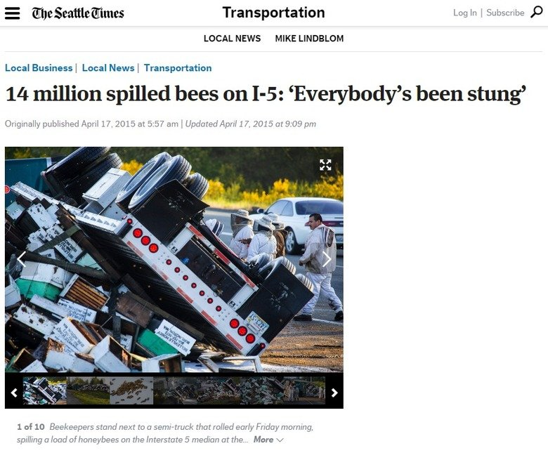 not the bees. . E ; Transportation Login l Subscribe ' LOCAL NEWS MIKE LINDBLUM Local Business I Local News I Transportation 14 million spilled bees on : 'Every