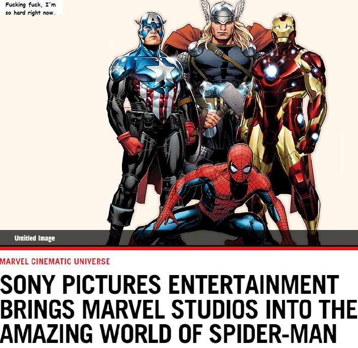 Nothing More to be Said. Like I said: , I'm so hard right now. And you fags thought Sony and Disney wouldn't work together.. Jr/ mm Image MARVEL GILEMETTE UNIVE
