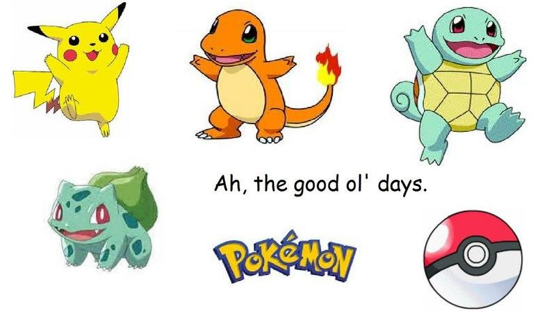 Nothing better.. No generation will ever surpass the glory of the original pokemon... Amen