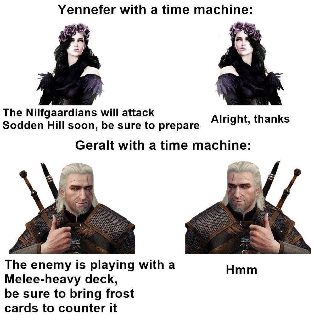 noxious Pony. .. Geralt is a witcher sworn to neutrality. Yen is a member of witch conclave whose entire purpose is to puppet nations. Priorities seem about where they should be