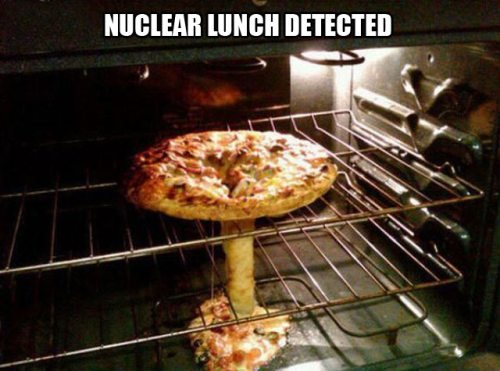 Nuclear lunch. pizza. Willi. No.