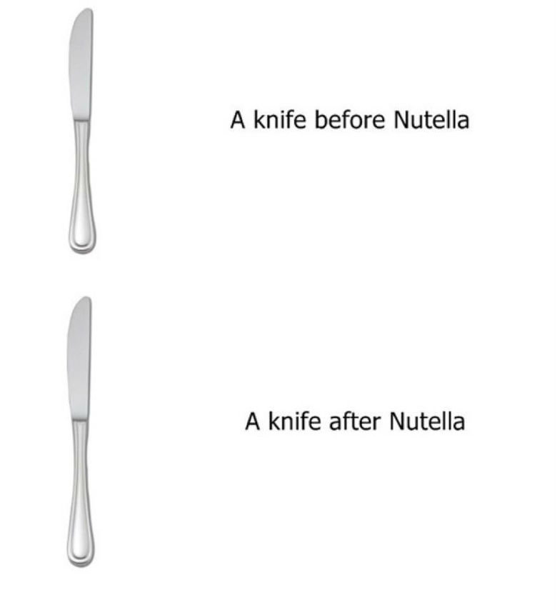 Nutella is Celestial. nutella and tags. A knife before Nutella A knife after Nutella. MFW Nugatti is so much better.