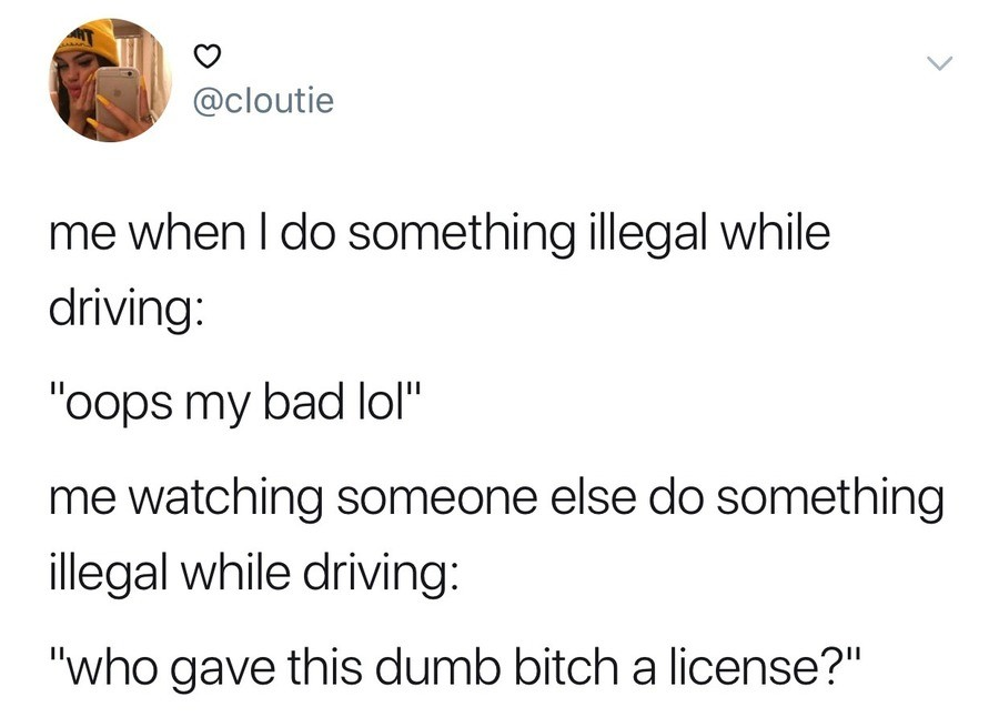 obsequious Turtle. .. I'm a terrible driver, so every time I hear or see a cop car I immediately think he's after me, and I try to figure out what kind of illegal thing I did. Please