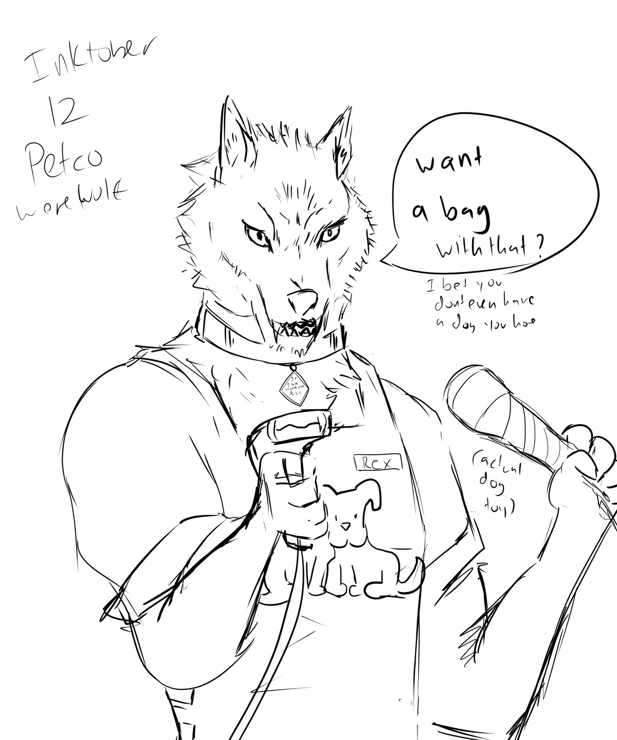 Inktober 12: Petco werewolf. join list: GBArt (261 subs)Mention History Alotta dog toys look like people would shove up their butts.. Take your rawhide raw