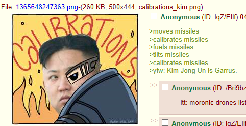 Oh God. Just saw on 4chan.. Anonymous (ID: Iqz/ Elif) (V Mme' -res missiles missiles missiles stilts missiles missiles Kim Jung is Germs. Anonymous (ID: it mela