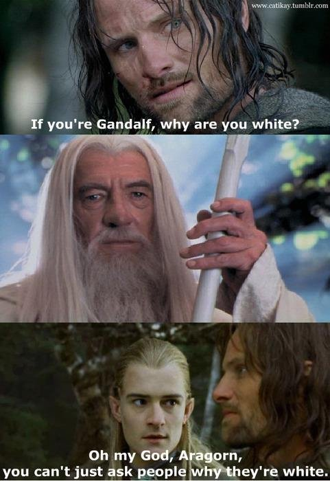 Oh my god Aragorn. oh aragorn.... you can' t Just ask peyrite! - , mire white.