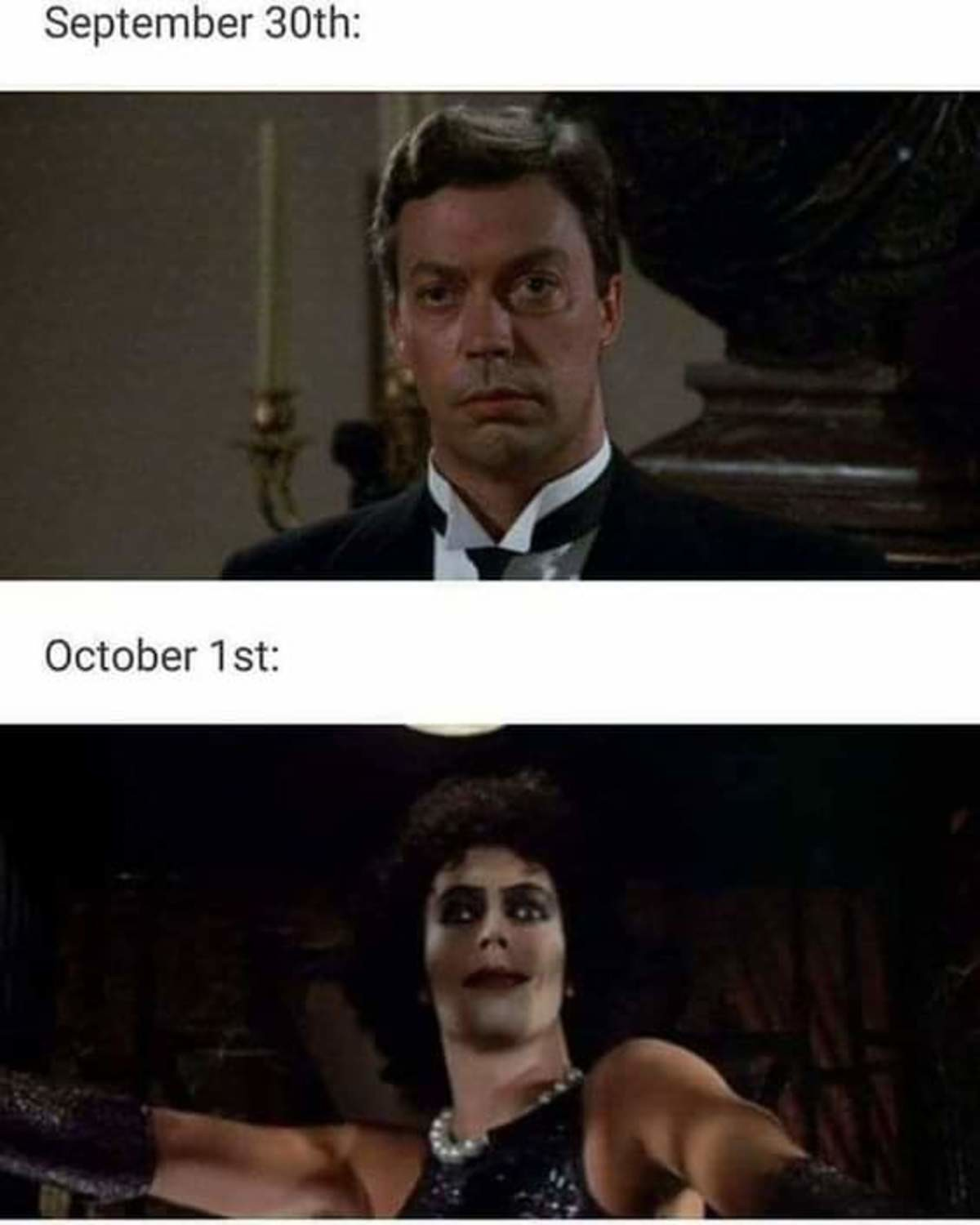 Oh the antici. .. It was actually because my mom showed me Rocky Horror Picture Show as a kid that I realized as an adult I was never comfortable with drag or any variation there