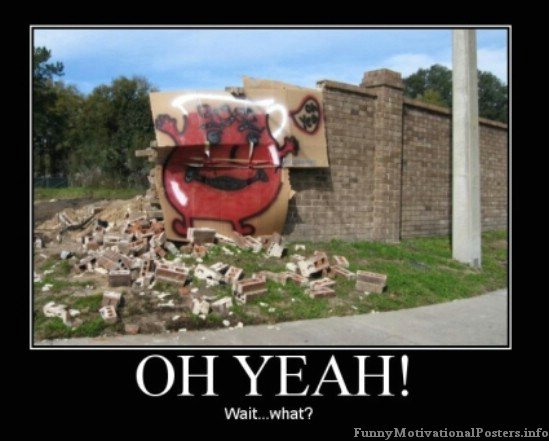 OH YEAH!. Kool Aid man to the rescue!.