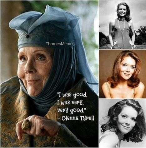 Olenna. .. Back in the sixties she gave my oldest brother boners.