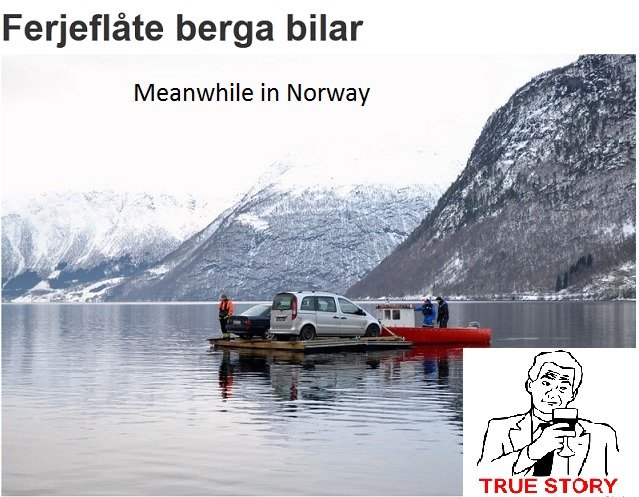 Only in Norway. You can see this. berge bilar Meanwhile in Norway. norge <3