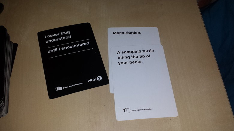 Ouch. . Masturbation alrt Cards Against Humanity. lol