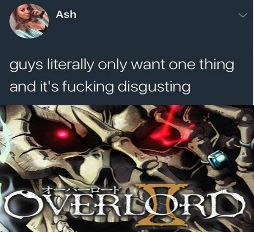 """Overlord Memes. join list: Overlord (163 subs)Mention History. guys literally, only want thing and its fucking disgustingOniisan twill A.kkclkb l yayy"""" pr, Look"""