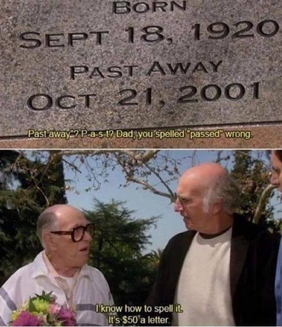 Past away?. .. SEPT 18, 1920 - OCT 21, 2001 there ya go, 11 free characters