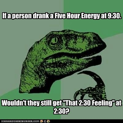 """Philosiraptor says.... Creds to my bud TJ. if a Ileesin drank a Fage Mitt Energy : 30. n' t they still get """"That 2: 30 Paulina"""" at"""