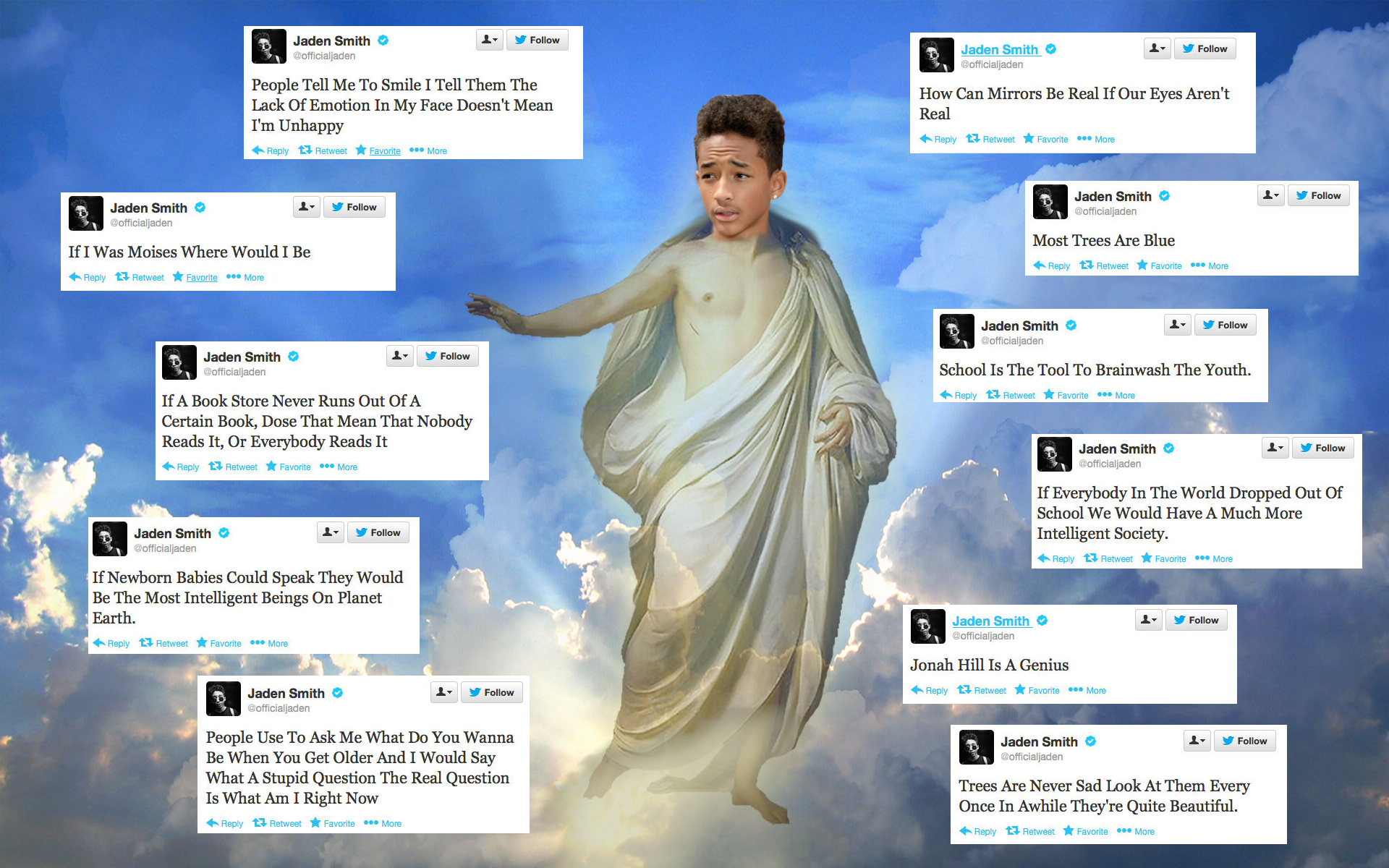 Philosophical Jaden Smith. I found the 1920x1080 of the back stock and I had to take the chance. Took me about an hour to make; feel free to use/share/repost, I