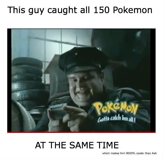 Pokemon Master for Life. I figured I would give this another run through for and giggles. Yeah, I reposted my own content. Sue me.. This guy caught all 150 Poke