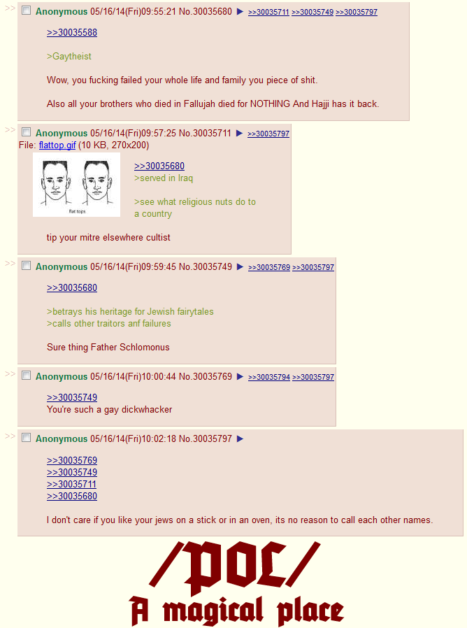 /POL/. . Polytheist Wow, you fucking failed your whole life and family you piece of shit. Also all your brothers who died in Fallujah died for NOTHING And Haaii