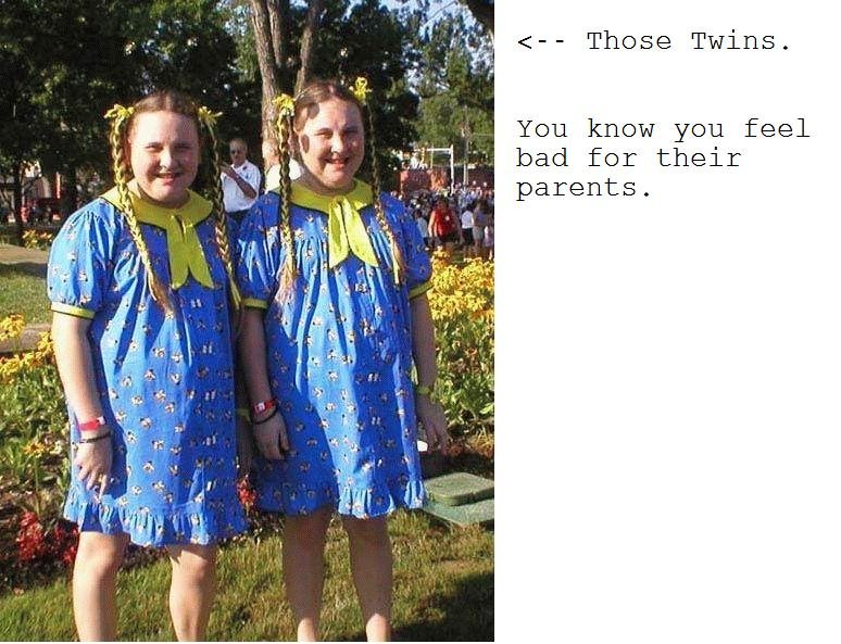 Poor Parents. +0 for more. Those Twins. Tau knew yam feel bad far their parents.