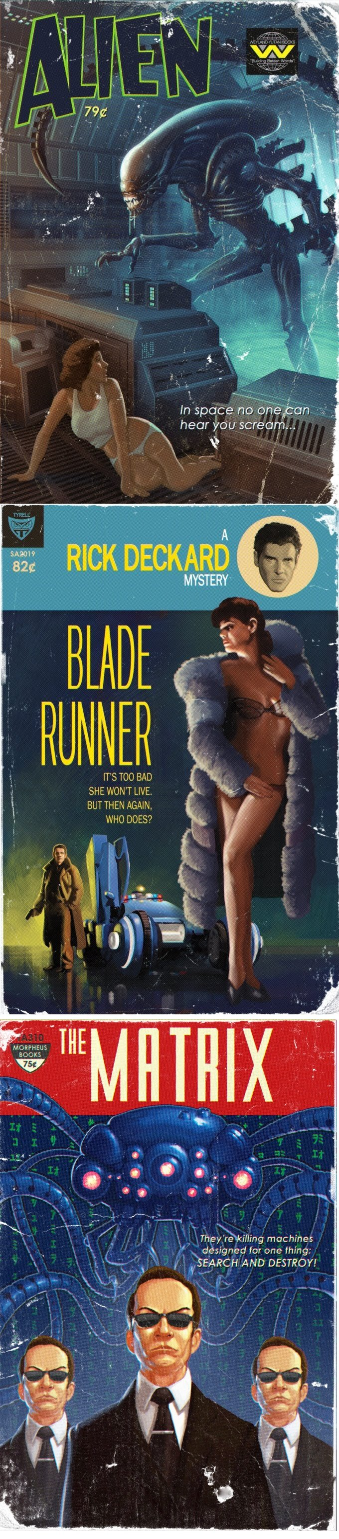 Pretty cool eh?. Classic sci-fi films reimagined as pulp novels. hear you scream... TS TOO BAD SHE WONT LIVE BUT THEN AGAIN, WHO DOES? UNN g machines V designed