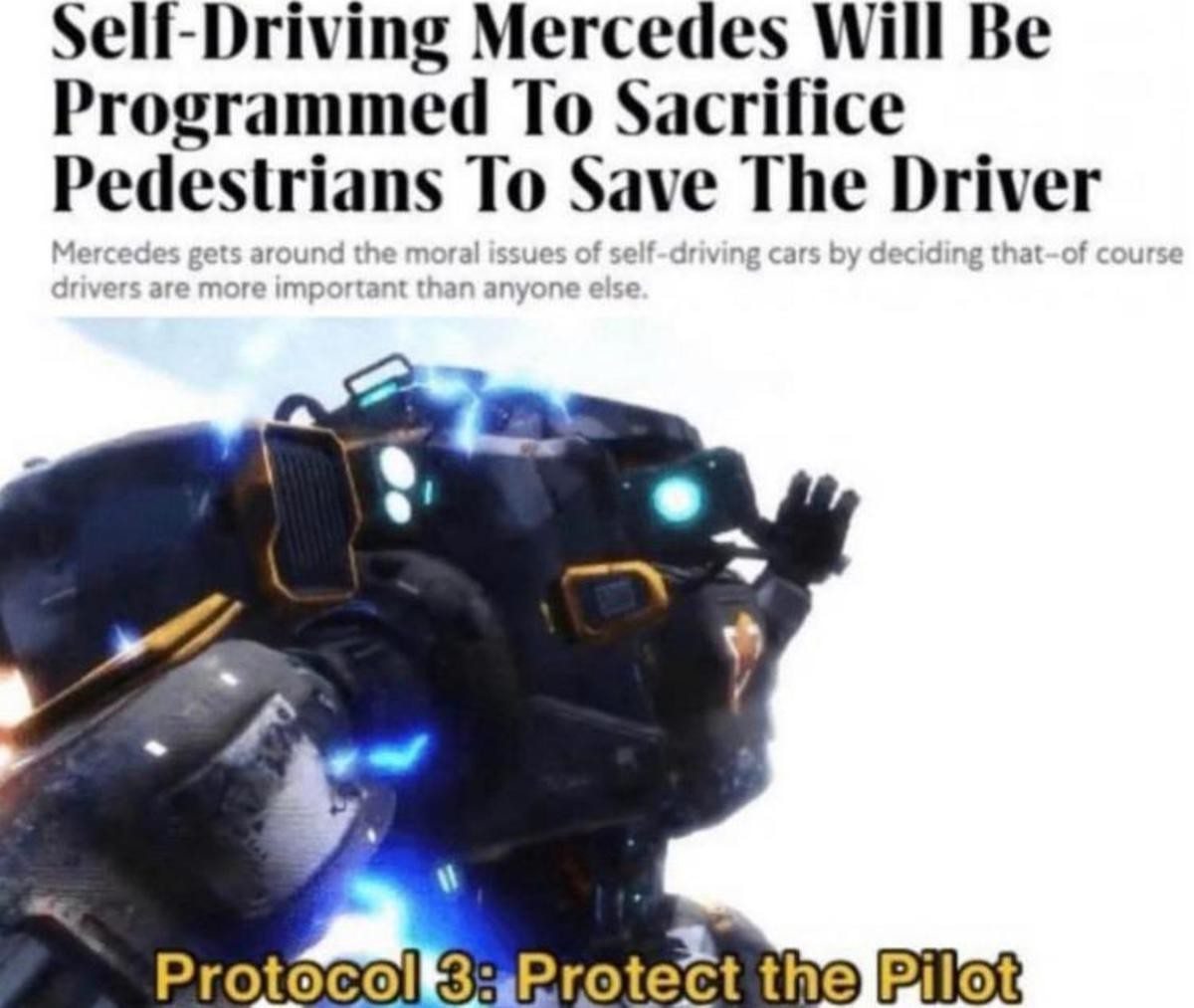Protocol 3. .. that makes perfect sense, would you rather buy a car more likely to sacrifice you over the dumbass walking on the road