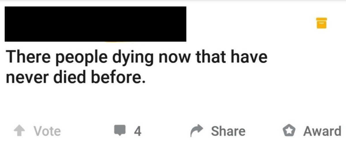 "Reddit moment 😂😂😂. .. Me when I die: ""Sorry, this is my first time dying."""