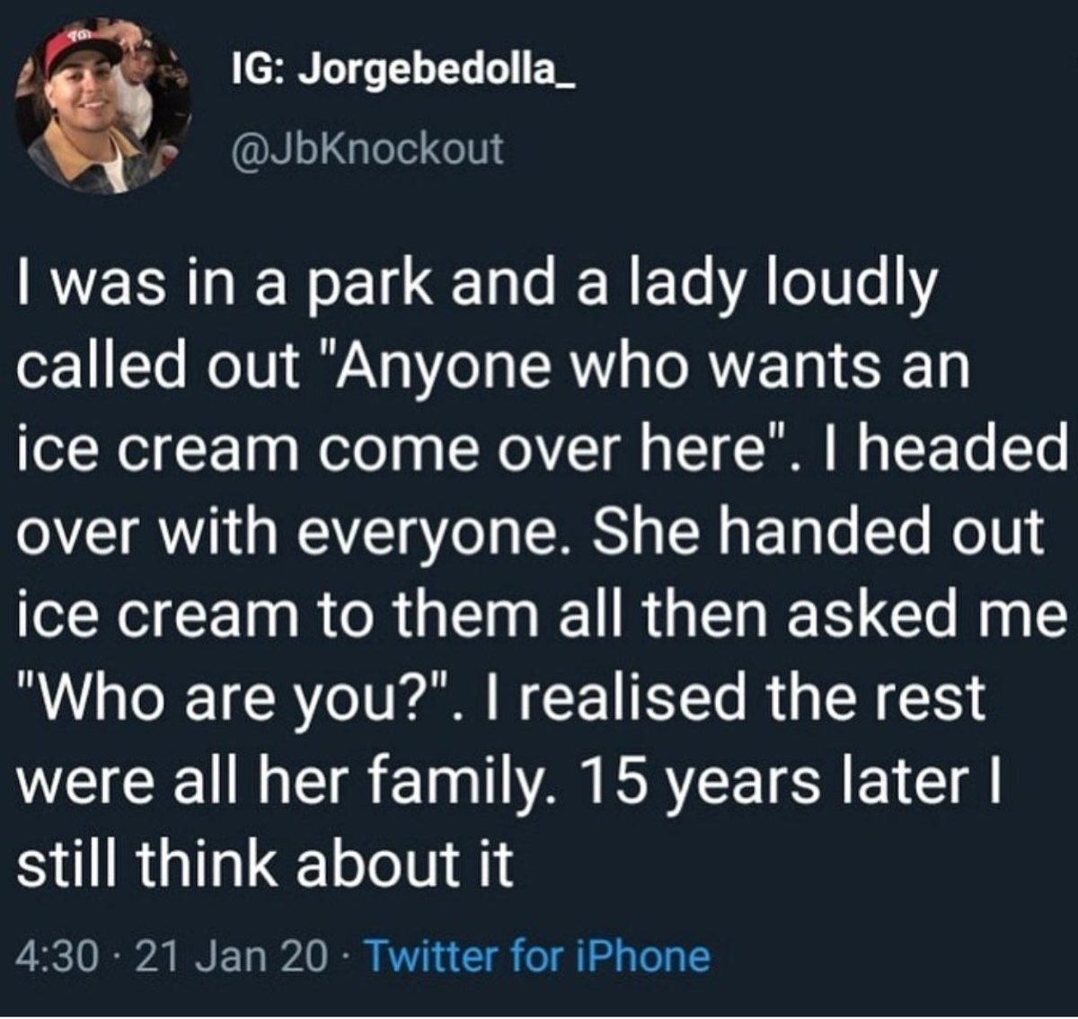 reliable womanly Nutjobs. .. I feel like most people would give you an ice cream even if you just randomly showed up, if theyre decent people. unless this dude is like 40, and he walked ove