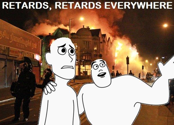 Retards, retards everywhere. My first upload.. RETARDS, RETARDS EVERYWHERE. Should of had them wear Firefighter or Riot Police gear...