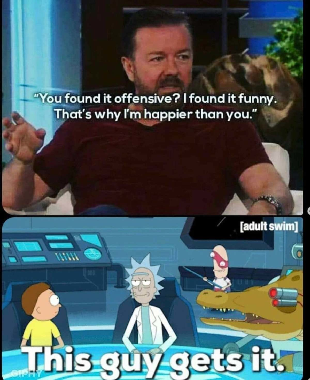 Ricky Gervais. .. Hence why FJ is full of happy, well-adjusted people right?