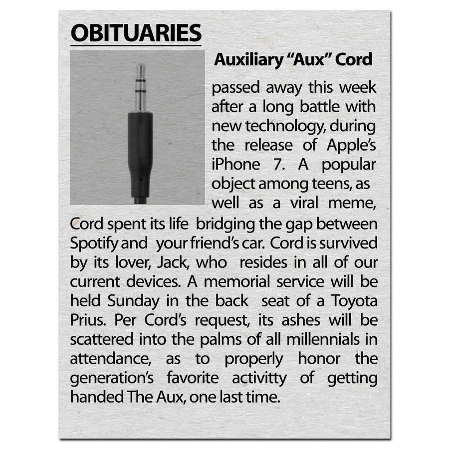 RIP. . OBITUARIES lgl . - ll - A Auxiliary' faux'' cord g Ill. passed away this week ' A after a long battle with A new technology, during the release of Apple'