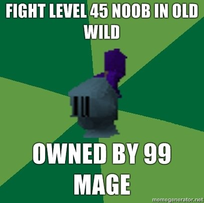 Runescape. anyone playing before 2005 knows this. FIGHT EVIL 45 MOB IN lull WIN] OWNER BY 99 MARE. the good old days