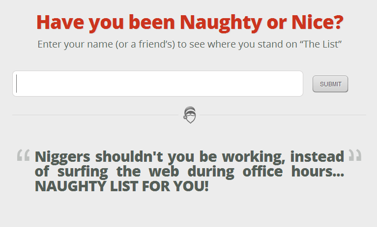 """Santa Claus. Well then.. Have you been Naughty or Nice? Enter your name (or a friend' s) to see where you stand on """"The List"""" l SUBMIT l Niggers shouldn' t be w"""