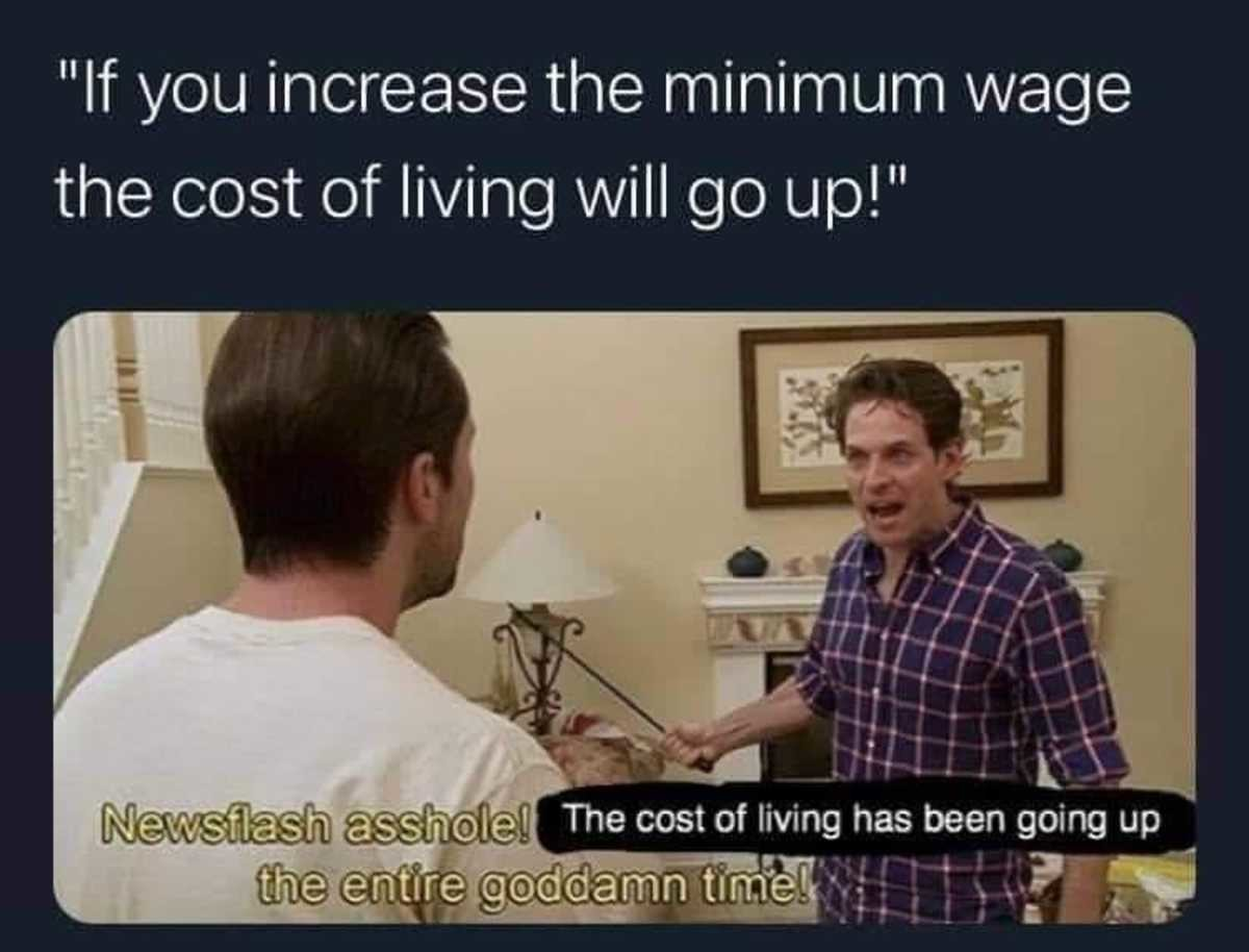 sassy htingale. .. raising the minimum wage and the rise in cost of goods is not a 1 for 1 ratio. Theoretically, doubling the labor cost would only increase the price of a product