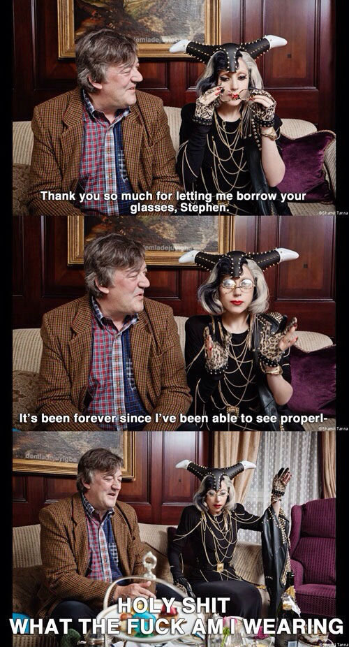 Severe astigmatism!. stephen, why? The real story behind Lady Gaga's wardrobe. Thank :. much fun} . ii/ i'' borrow your. I don't know how many times I've seen it but I giggle each time.