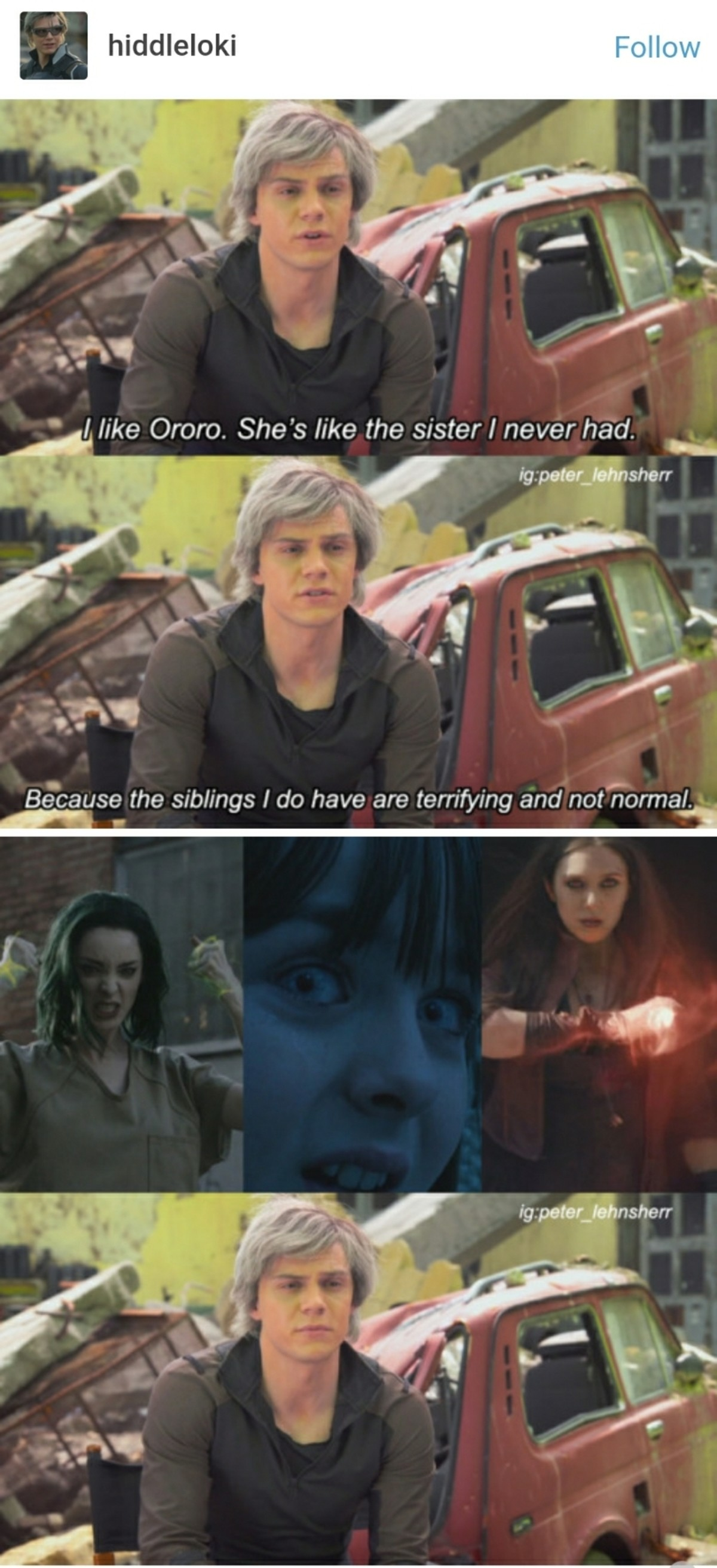 Siblings amiright. . Beacause the siblings I do have are terrifying and . _ '. who are the other two chicks next to scarlet witch? I know im an idiot but i dont know