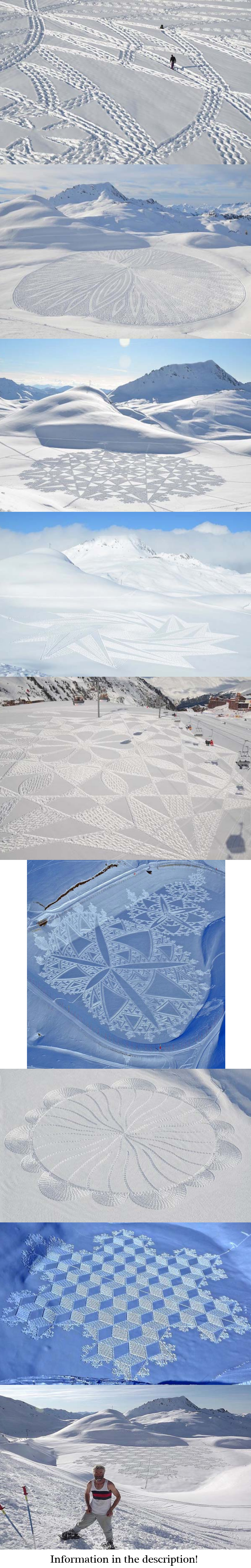 Simon Beck's Snow Art. Simon Beck creates these pieces of art by carefully walking in special shoes, even though he knows they could, and probably will, be lost