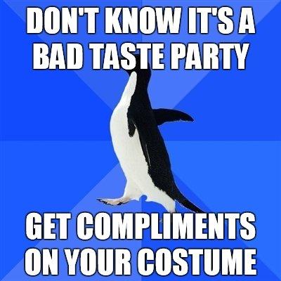 """Socially Akward Penguin. . T KNOW IT' S A BAA TASTE PARTY an ' viii"""" ihorus on mun cesium"""