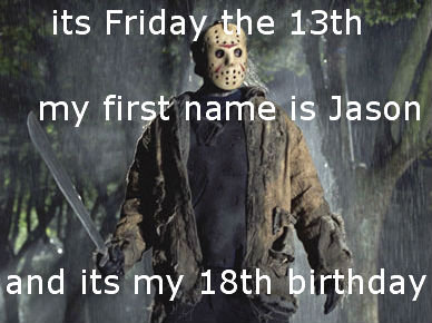 """someone get me a machete. dis gun be gud today happy birthday to me check first comment. my first"""" is Jason and its my 18th {birthday. cool today is my grandmother's 69th birthday"""