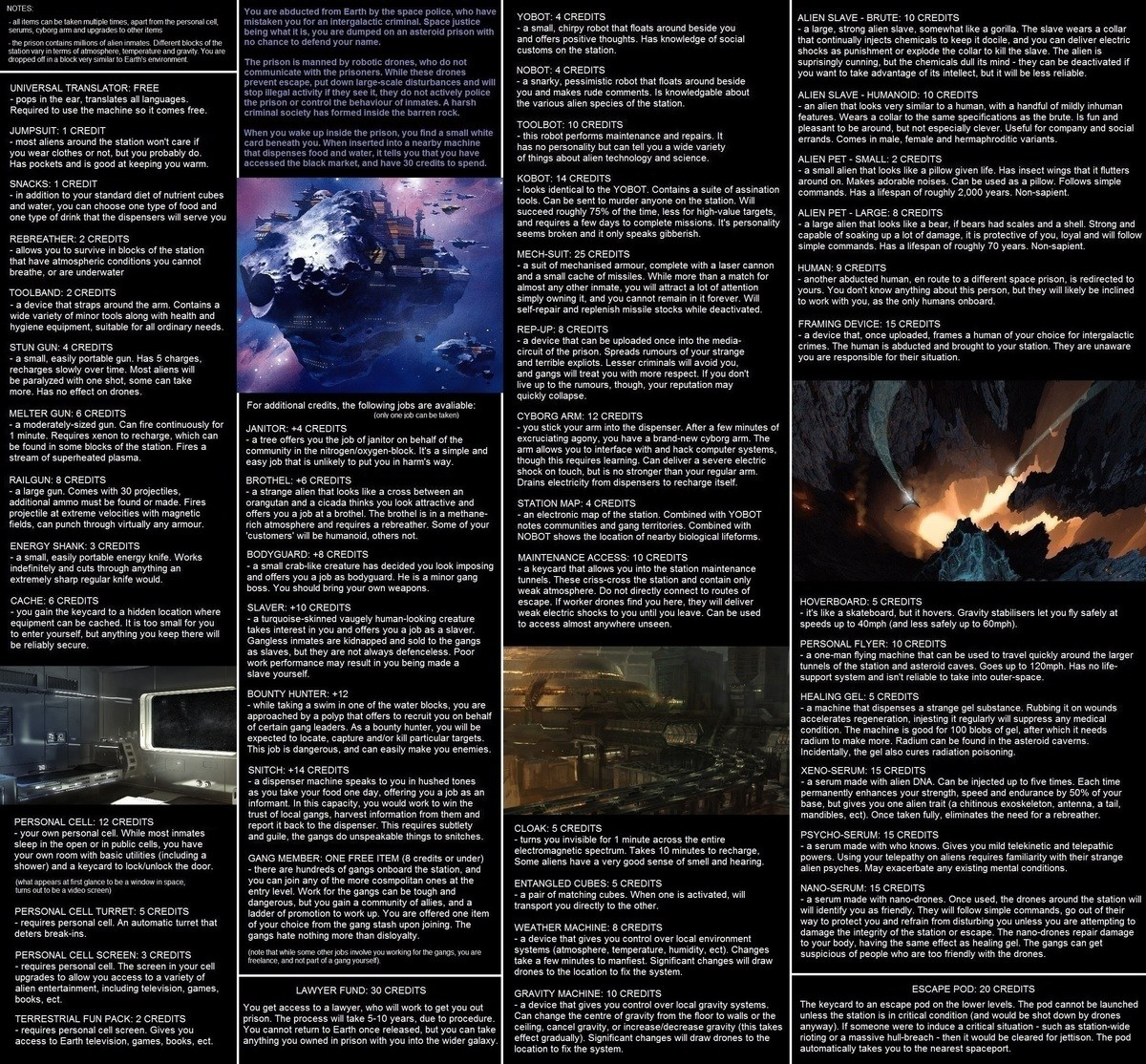 Space Prison CYOA. .. (Extra Job) Janitor - What can I say, I don't like mess. Jumpsuit (Cause I care about exposure), Snacks. Rebreather (Most likely needed) Small Alien pet, Person