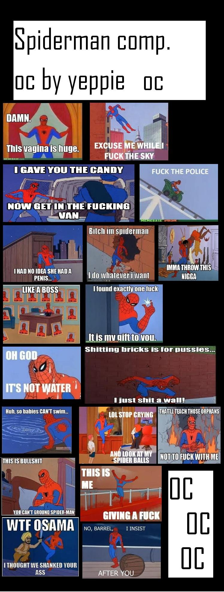 """Spiderman comp.. This took like a year. ctw. til .re I GAVE TIMI THE GENE? FUCK THE ' How mar"""" III THE Eur. - Hitch inn 1. litte n BOSS I Intact) ) t Shining br"""