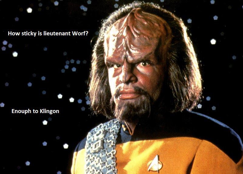 star trek puns. oc. How sticky is lieutenant Wort? Enough to Klingon