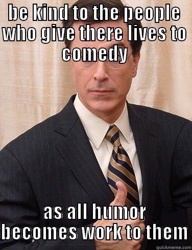stephen colbert. no, he didn't actualy say this. i just wanted to prove that people are stupid when it comes to this kind of stuff, if you read this, please thu