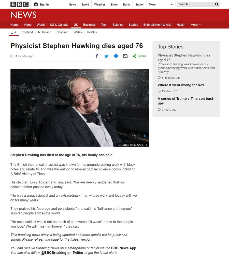 Stephen Hawking Dead at 76. One of the good ones died, boys . News Sport Weather Shop Earth Travel I EWS Home Video World US& Canada Business Tech Science Stori