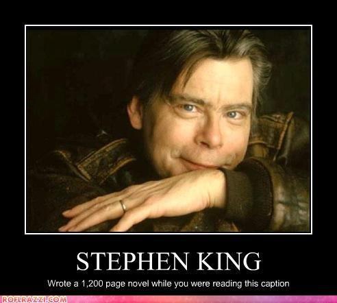 Stephen King. true.
