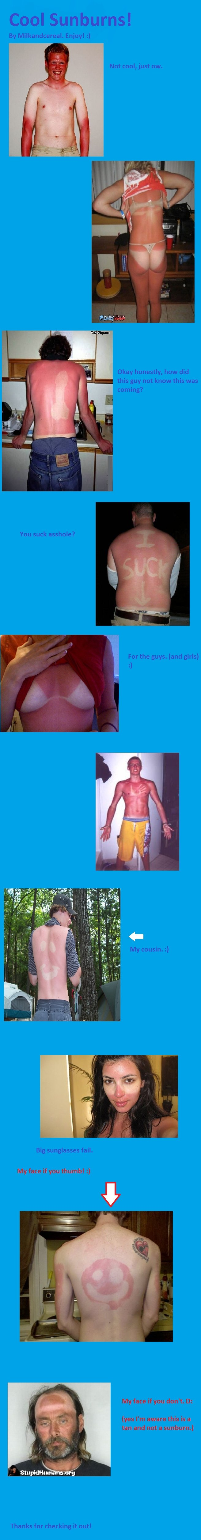 Sunburn Comp. This is my first upload, go easy on me. .. have fun taking a shower for the next 2 months