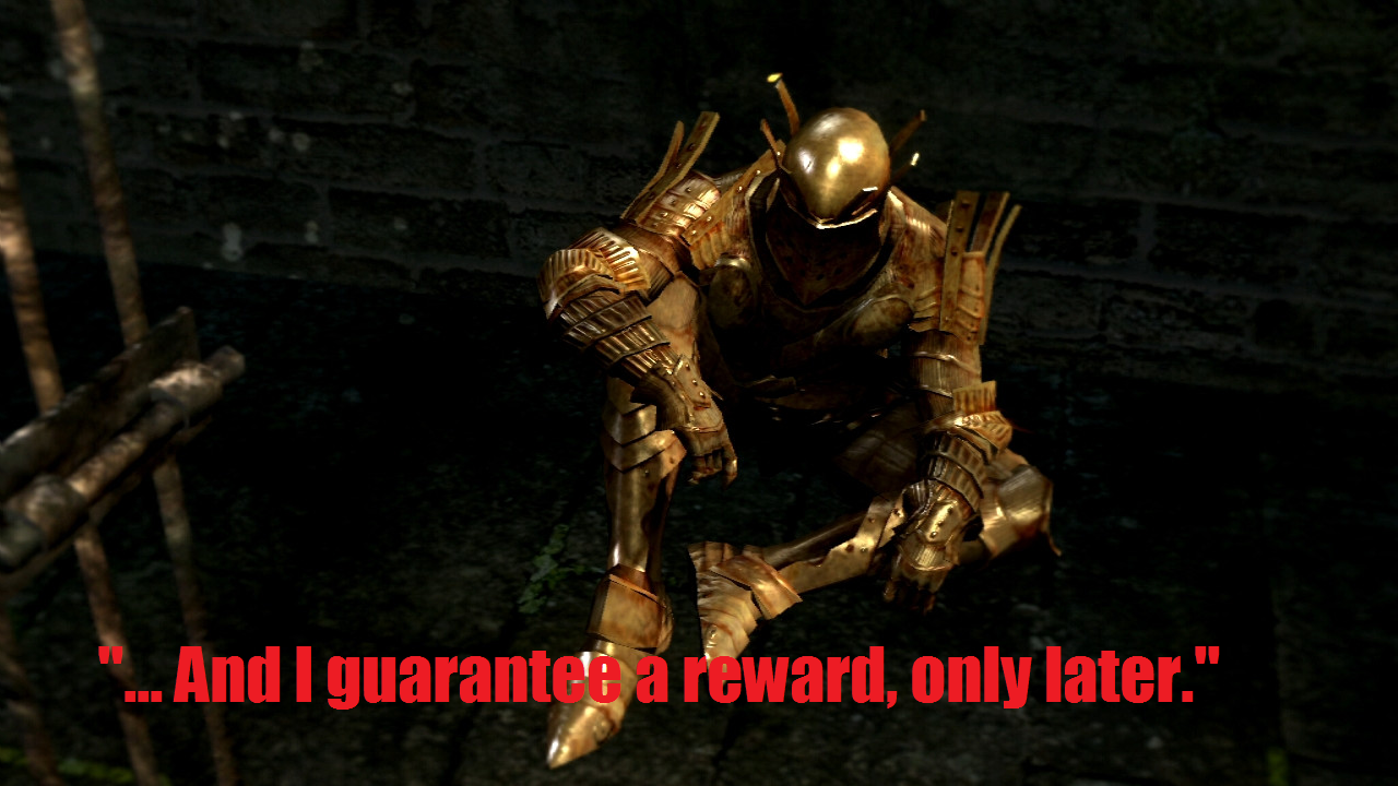 """Sure Lautrec.... . L. And I guarana ward. will later."""". two rewards, the satisfaction of killing him later, and a sunlight medal back at firelink shrine."""