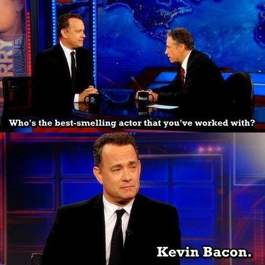 T. Hanks. . C. thev Who' s the actor thiat you' with? Kevin Barman.
