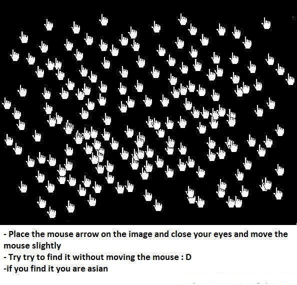 T. ITLE. Place the mouse arrow on the image and close your eyes and move the mouse slightly Try try to find it without moving the mouse ' if you find it you are