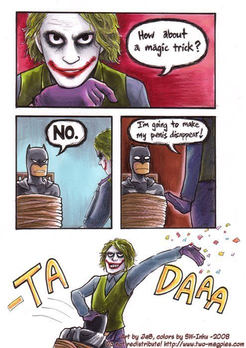 TA DAA. lol not mine.. I'd just bite down. Sure, I'd have joker penis in my mouth, but he'd be in too much pain to do anything. Probably would kill him.