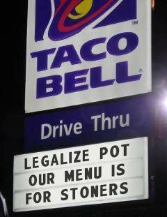 Taco Bell. .. HAHAHAHAHAHAHAHAHAHAHAHAH............ Not funny